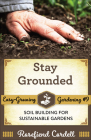Stay Grounded: Soil Building for Sustainable Gardens Cover Image