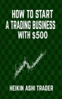 How to Start a Trading Business with $500 Cover Image