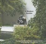 A Modern Garden: The Abby Aldrich Rockefeller Sculpture Garden at the Museum of Modern Art Cover Image