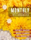 Monthly Bill Organizer: Monthly payments book, Budget Planning, Financial Planning Journal (Bill Tracker, Expense Tracker, Home Budget book/Ex Cover Image