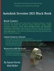 Autodesk Inventor 2021 Black Book Cover Image