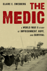 The Medic: A World War II Story of Imprisonment, Hope, and Survival Cover Image