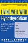 Living Well with Hypothyroidism Rev Ed: What Your Doctor Doesn't Tell You... that You Need to Know Cover Image