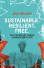 Sustainable. Resilient. Free.: The Future of Public Higher Education Cover Image