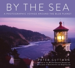 By the Sea: A Photographic Voyage Around the Blue Planet Cover Image