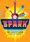 Spark: 100 Devotions to Ignite Your Imagination Cover Image