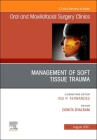 Management of Soft Tissue Trauma, an Issue of Oral and Maxillofacial Surgery Clinics of North America, 33 (Clinics: Dentistry #33) Cover Image