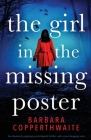 The Girl in the Missing Poster: An absolutely gripping psychological thriller with a jaw-dropping twist Cover Image