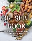 Dr. Sebi Book: 3 Books in 1: Treatments, Cookbook, Food List by DR. SEBI Cover Image