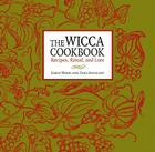 The Wicca Cookbook: Recipes, Ritual, and Lore Cover Image