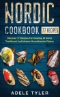 Nordic Cookbook: Discover 77 Recipes For Cooking At Home Traditional And Modern Scandinavian Dishes Cover Image
