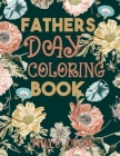 Fathers Day Gifts: Funny Fathers Day Coloring Book For Dads, Fathers Day Card... Fathers Day Gifts From Daughter Fathers Day Gifts From S Cover Image
