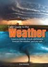 Field Guide to the Weather: Learn to Identify Clouds and Storms, Forecast the Weather, and Stay Safe Cover Image