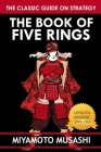 The Book of Five Rings: Samurai Strategies of Miyamoto Musashi For Excellence And Ascension of Performance Cover Image
