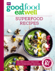 Good Food Eat Well: Superfood Recipes Cover Image