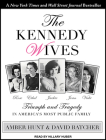 The Kennedy Wives: Triumph and Tragedy in America's Most Public Family Cover Image