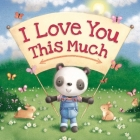 I Love You This Much: Padded Board Book Cover Image