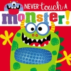 Touch and Feel Never Touch a Monster Cover Image