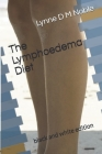 The Lymphoedema Diet: black and white edition Cover Image