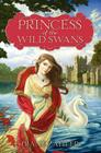 Princess of the Wild Swans Cover Image