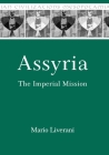Assyria: The Imperial Mission (Mesopotamian Civilizations #21) Cover Image
