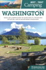 Best Tent Camping: Washington: Your Car-Camping Guide to Scenic Beauty, the Sounds of Nature, and an Escape from Civilization Cover Image