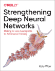 Strengthening Deep Neural Networks: Making AI Less Susceptible to Adversarial Trickery Cover Image
