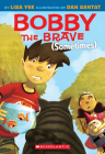 Bobby the Brave (Sometimes) Cover Image