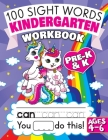 100 Sight Words Kindergarten Workbook Ages 4-6: A Whimsical Learn to Read & Write Adventure Activity Book for Kids with Unicorns, Mermaids, & More: In Cover Image