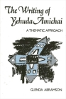 The Writing of Yehuda Amichai: A Thematic Approach Cover Image