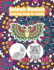 Animals Mandala Coloring Book for Adults: Stress Relief Mandala Designs Cover Image
