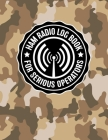 HAM Radio Log Book for Serious Operators: Military Desert Camouflage Logbook Notebook for Amateur Radio Enthusiasts - 4165 Unique Entries - Large Form Cover Image