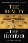 The Beauty and the Horror: Searching for God in a Suffering World Cover Image