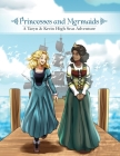 Princesses and Mermaids: A Taryn and Kevin High Seas Adventure Cover Image