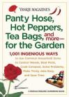 Yankee Magazine's Pantyhose, Hot Peppers, Tea Bags, and More-for the Garden: 1,001 Ingenious Ways to Use Common Household Items to Control Weeds, Beat Pests,  Cook Compost, Solve Problems, Make Tricky Jobs Easy, and Save Time Cover Image