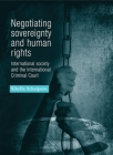 Negotiating Sovereignty and Human Rights: International Society and the International Criminal Court Cover Image