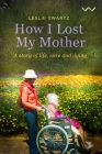 How I Lost My Mother: A Story of Life, Care and Dying Cover Image