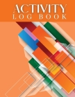 Activity Log Book: Wonderful Activity Log Book / Daily Activity Log For Men And Women. Ideal Daily Journal For Women And Daily Planner 20 Cover Image
