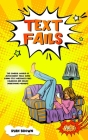 Text Fails: The Comical World of Autocorrect Fails, Super Funny Text Messages Fails, Hilarious and Crazy Smartphone Mishaps! Cover Image