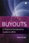 Leveraged Buyots: A Practical Introductory Guide to LBOs Cover Image