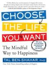 Choose the Life You Want: The Mindful Way to Happiness Cover Image