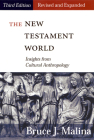 New Testament World, Third Edition, Revised and Expanded: Insights from Cultural Anthropology (Revised, Expanded) Cover Image