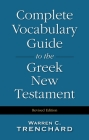Complete Vocabulary Guide to the Greek New Testament Cover Image