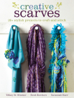 Creative Scarves: 20+ Stylish Projects to Craft and Stitch Cover Image