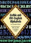 Gothic and Old English Alphabets: 100 Complete Fonts (Lettering) Cover Image