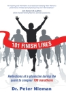 101 Finish Lines: Reflections of a Physician During the Quest to Conquer 100 Marathons Cover Image