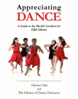 Appreciating Dance: A Guide to the World's Liveliest Art Cover Image