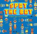 Spot the Bot: A Robot Seek and Find Game (Magma for Laurence King) Cover Image