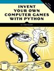 Invent Your Own Computer Games with Python, 4E Cover Image