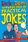Dick and Dom's Whoopee Book of Practical Jokes Cover Image